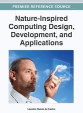 Nature-Inspired Computing Design, Development, and Applications ebook by