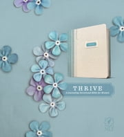 THRIVE - A Journaling Devotional Bible for Women ebook by Sheri Rose Shepherd,Tyndale