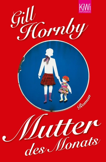 Mutter des Monats - Roman ebook by Gill Hornby