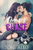 Dump and Chase ebook by Toni Aleo