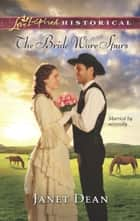 The Bride Wore Spurs (Mills & Boon Love Inspired Historical) ebook by Janet Dean