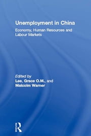Unemployment in China - Economy, Human Resources and Labour Markets ebook by