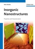 Inorganic Nanostructures - Properties and Characterization ebook by Petra Reinke