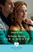The Doctor's Marriage For A Month (Mills & Boon Medical) ebook by Annie O'Neil