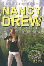 Seeing Green - Book Three in the Eco Mystery Trilogy ebook by Carolyn Keene
