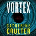 Vortex - An FBI Thriller Áudiolivro by Catherine Coulter