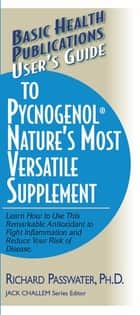 User's Guide to Pycnogenol ebook by Richard A Passwater