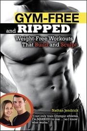 Gym-Free and Ripped ebook by Nathan Jendrick