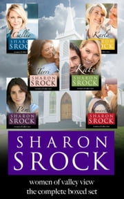 Women of Valley View Collection - The Complete Boxed Set 電子書籍 by Sharon Srock