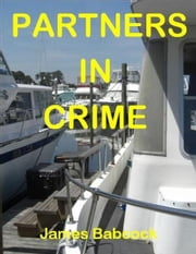 Partners in Crime: Who Was Smuggling Drugs? ebook by James Babcock