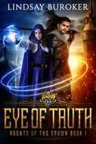 Eye of Truth ebook by Lindsay Buroker