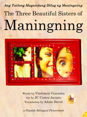 Ang Tatlong Magandang Dilag ng Maningning (The Three Beautiful Sisters of Maningning) ebook by Vladimeir B. Gonzales