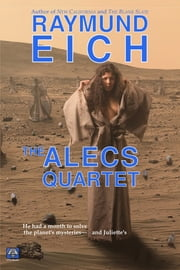 The ALECS Quartet ebook by Raymund Eich