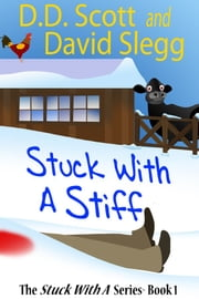 Stuck with a Stiff ebook by D. D. Scott,David Slegg