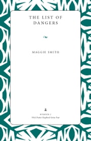 The List of Dangers ebook by Maggie Smith