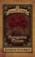 Sanguine Moon ebook by