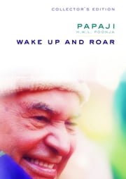 Wake Up And Roar ebook by H.W.L. Poonja