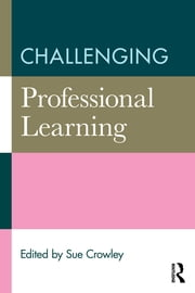 Challenging Professional Learning ebook by