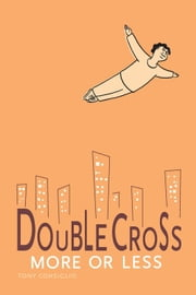 Doublecross ebook by Tony Consiglio