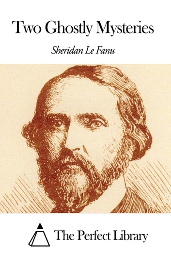 Two Ghostly Mysteries ebook by Joseph Sheridan Le Fanu