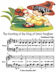 Courting of the King of Erin's Daughter - Beginner Tots Piano Sheet Music ebook by Silver Tonalities