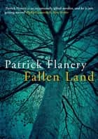 Fallen Land ebook by Patrick Flanery