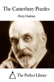 The Canterbury Puzzles ebook by Henry Ernest Dudeney