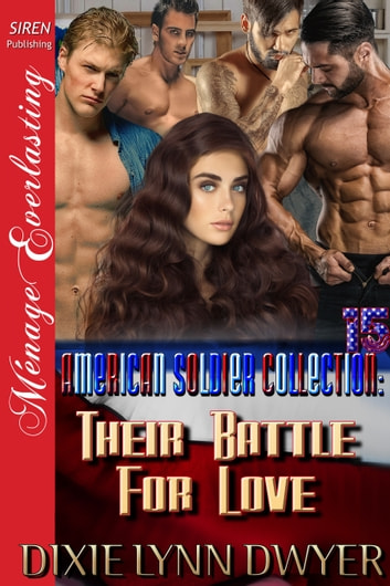 The American Soldier Collection 15: Their Battle for Love ebook by Dixie Lynn Dwyer