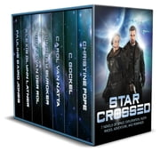 Star Crossed - 7 Novels of Space Exploration, Alien Races, Adventure, and Romance ebook by Christine Pope, C. Gockel, Carol Van Natta,...