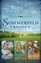 The Sommerfeld Trilogy ebook by Kim Vogel Sawyer