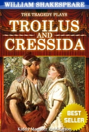 Troilus and Cressida By William Shakespeare - With 30+ Original Illustrations,Summary and Free Audio Book Link ebook by William Shakespeare