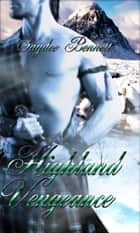 Highland Vengeance ebook by Saydee Bennett