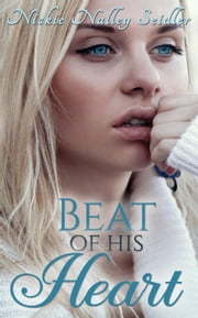 Beat of His Heart ebook by Nickie Nalley Seidler