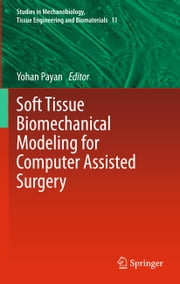 Soft Tissue Biomechanical Modeling for Computer Assisted Surgery ebook by Yohan Payan