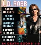 J. D. Robb In Death Collection Books 1-5 ebook by J. D. Robb,Nora Roberts