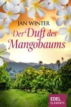 Der Duft des Mangobaums ebook by Jan Winter