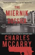 The Miernik Dossier ebook by Charles McCarry