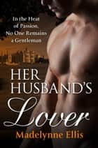 Her Husband's Lover ebook by Madelynne Ellis