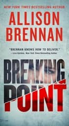Breaking Point ebook by Allison Brennan