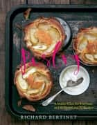 Pastry - A Master Class for Everyone, in 150 Photos and 50 recipes ebook by Richard Bertinet, Jean Cazals