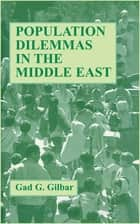 Population Dilemmas in the Middle East ebook by Gad G. Gilbar