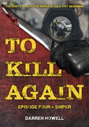 To Kill Again: Episode Four ebook by Darren Howell