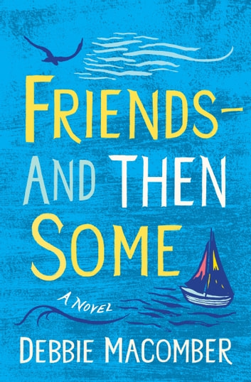 Friends--And Then Some - A Novel ebook by Debbie Macomber