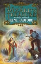 The Wizard's Treasure ebook by Irene Radford