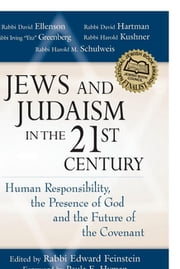 Jews and Judaism in 21st Century - Human Responsibility, the Presence of God and the Future of the Covenant ebook by Rabbi Edward Feinstein,Paula E. Hyman