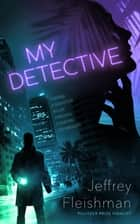 My Detective ebook by Jeffrey Fleishman