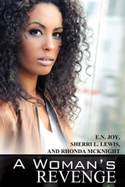 A Woman's Revenge ebook by Sherri L. Lewis,Rhonda McKnight,E.N. Joy