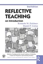 Reflective Teaching - An Introduction ebook by Kenneth M. Zeichner, Daniel P. Liston