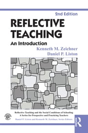 Reflective Teaching - An Introduction ebook by Kenneth M. Zeichner,Daniel P. Liston