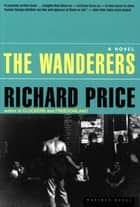 The Wanderers ebook by Richard Price